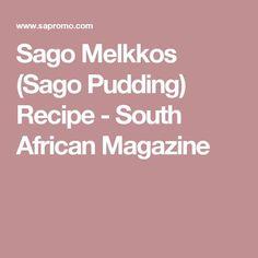 Sago Melkkos (Sago Pudding) Recipe - South African Magazine