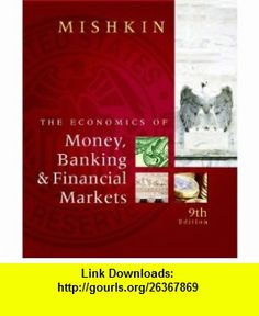 Financial markets and institutions 8th edition pdf download economics of money banking and financial markets the 9th edition 9780321599797 fandeluxe Image collections