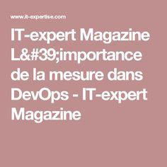 IT-expert Magazine  L'importance de la mesure dans DevOps - IT-expert Magazine