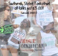 Southernly Stated Tankathon! All tanks just $15.00. A must have for any spring break trip!! Promo ends 3/10/13.