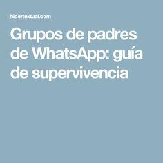 Grupos de padres de WhatsApp: guía de supervivencia