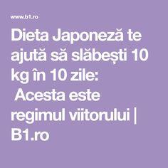 Dieta Japoneză te ajută să slăbești 10 kg în 10 zile: Acesta este regimul viitorului | B1.ro