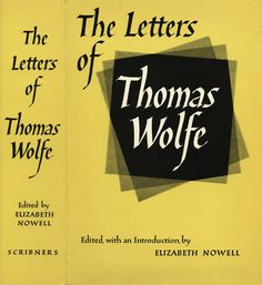 Thomas Wolfe Home | Wolfe, Thomas. The Letters of Thomas Wolfe. Collected and edited, with ...
