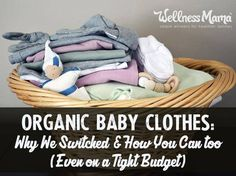 Why I chose organic baby clothes this time (and which brands I found to be most affordable and easily-accessible)