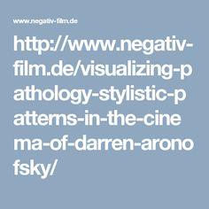 http://www.negativ-film.de/visualizing-pathology-stylistic-patterns-in-the-cinema-of-darren-aronofsky/