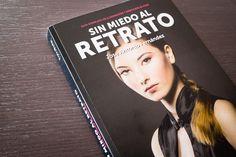 Un libro de Fotografía para aprender todo lo que necesitas saber para hacer grandes retratos. Sin Miedo al Retrato de José Antonio Fernández y FotoRuta.