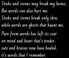 Sticks and Stones.....