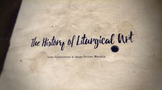 The History of Liturgical Art