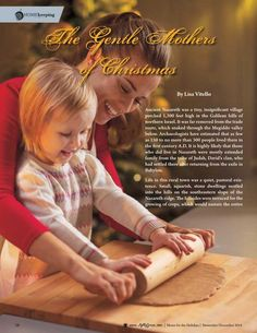 The Gentle Mothers of Christmas by Lisa Vitello. Although Mary and Elizabeth both spent their lives performing the humblest of domestic tasks, their lives resulted in high praise from God. Molly Green - November/December 2014 - Page 58