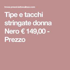 Tipe e tacchi stringate donna Nero € 149,00 - Prezzo