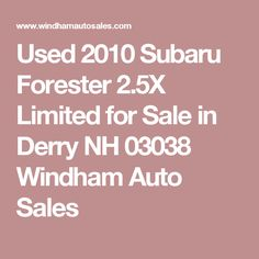 Used 2010 Subaru Forester 2.5X Limited for Sale in Derry NH 03038 Windham Auto Sales