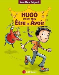 Hugo et les rois etre et avoir 3 EN 1 - COLLECTIF   Anne-Marie Gaignard