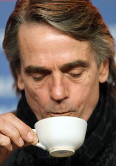 Jeremy Irons, the amazing voice, drinking tea People Drinking Coffee, Drinking Tea, Richard Gere, Anthony Hopkins, Kevin Costner, Marlon Brando, Harrison Ford, Steve Mcqueen, Coffee Cafe