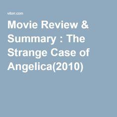 Movie Review & Summary : The Strange Case of Angelica(2010) Summary, Movies, Abstract, 2016 Movies, Films, Film, Movie, Movie Quotes, Film Movie