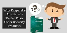 Why Kaspersky Antivirus Is Better Than Other Security Products? Security Products, Antivirus Software, Montreal, Canada, Good Things