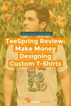 Have a sweet t-shirt idea? Here is how you can make money on the side by submitting that t-shirt design to TeeSpring. They allow you to passively earn more money on their website. #sidehustle #tshirtdesign #earnmoremoney
