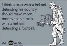 funny someecards- but so true I wish they did get paid more ... We would be nothing without u ... Thanks u to all who serve