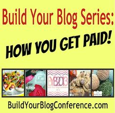 Build Your Blog Series: How You Get Paid