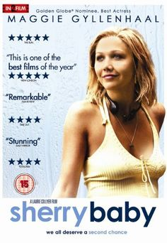 "Maggie Gyllenhaal portrays the character of Sherry Swanson in the movie ""Sherry Baby""......"