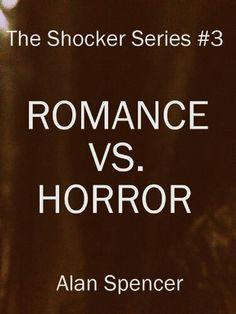 """""""Romance Vs. Horror""""  ***  Alan Spencer  (2013)"""
