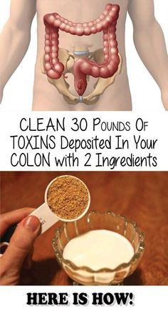 Clean 30 Pounds of Toxins Deposited in Your Colon with 2 Ingredients! Here is How!