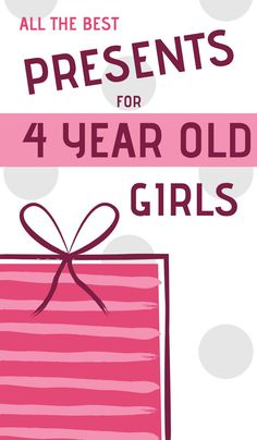 Best Gifts And Toys For 4 Year Old Girls