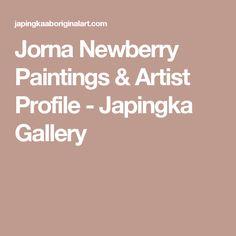 Jorna Newberry Paintings & Artist Profile - Japingka Gallery