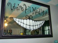 We're all mad here Cheshire smile mirror. You can make it yourself or but it online