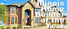 Home builder of the year! Green Building, Basement Remodeling, Home Builders, Custom Homes, Illinois, Living Spaces, Construction, Mansions, House Styles