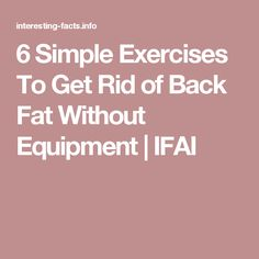 6 Simple Exercises To Get Rid of Back Fat Without Equipment | IFAI