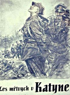A German poster purporting to show the murder of the Polish officers in 1940 by the Soviet NKVD.
