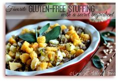 Gluten-Free Stuffing With Apples, Sausage, Pine Nuts, and a Secret Ingredient that you will never want to leave out again!