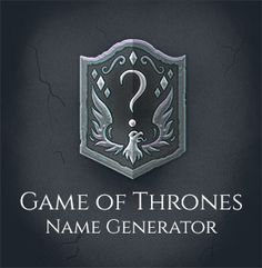 "What Would Your ""Game Of Thrones"" Name Be?"