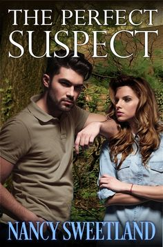 The Perfect Suspect by Nancy Sweetland