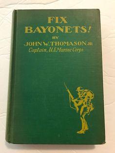 Fix Bayonets ! By John W. Thomason JR Captain US Marine Corps  | eBay