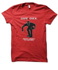 Game Over tee $22.90  You know the feeling when you get to the final boss, and you're pretty sure it's hopeless? This shirt will put that feeling into the hearts of everyone who sees it.