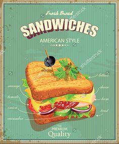 Sandwich Poster In Vintage Style. Stock Vector Illustration of retro cafe: 44352374 food poster Vintage Food Posters, Vintage Labels, Poster Vintage, Retro Recipes, Vintage Recipes, Sandwich Bar, Sandwiches, Food Design, Design Design