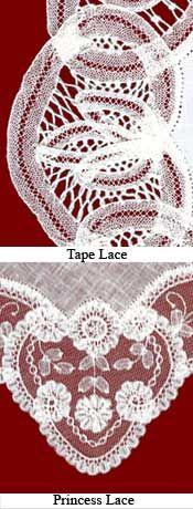 Tape Lace & Princess Laces - With tape lace, the lacemaker 'turns' the lace (a tape of mechanical lace made of cotton or silk) by hand upon the pattern. She assembled the final product and fills it in with needlework.  Brussels tape lace is remarkably durable & launders well. Milanese Lace - Another well-known tape lace (not pictured). Princess lace - a form of appliqué that combines tulle and fine mechanical lace. These replace the Duchess lace motifs used in handmade appliqués on tulle.