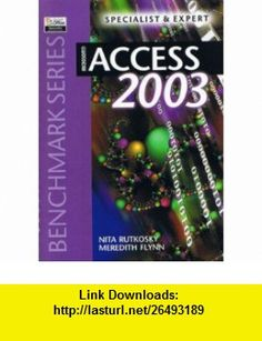 Microsoft Access 2003 Specialist  Expert (Benchmark Series) (9780763820459) Nita Hewitt Rutkosky, Meredith Flynn , ISBN-10: 0763820458  , ISBN-13: 978-0763820459 ,  , tutorials , pdf , ebook , torrent , downloads , rapidshare , filesonic , hotfile , megaupload , fileserve