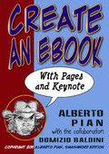 Create an EBook With Pages and Keynote - Alberto Pian  |  #Computers  Create an EBook With Pages and Keynote Alberto Pian Genre: Computers Price: Free Publish Date: November 24, 2011   The book teaches how to produce, using Pages and Keynote (Apples iWoks suite of...
