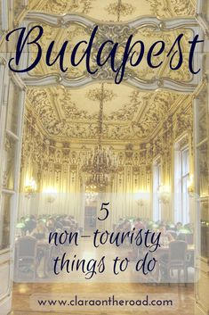 """As in almost every city in the world, to experience Budapest with a more """"local"""" spirit you need to calm down your tourist instinct and put yourself in Hungarian shoes. Let me recommend you 5 non-touristy things to do in Budapest."""