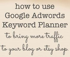 how to use the adwords keyword tool to increase website traffic