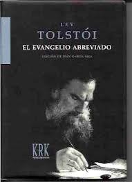 El evangelio abreviado, Lev Tolstói  Una crisis espiritual condujo a Tolstói (1828-1910) a un cristianismo sin dogma, basado en el amor y la no resistencia al mal. Siempre comprometido en...