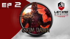 Grim Dawn (Gameplay) - Playthrough EP 2 - Exploring the World (Let's Pla...