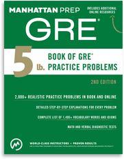 Manhattan Prep GRE 5 lb. Book of GRE Practice Problems