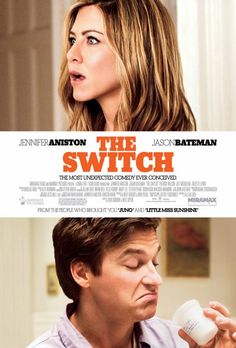 The Switch!  Fantastic movie, great humor and just a wholesome story. Bad if you have baby fever!