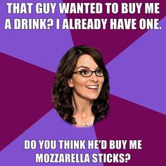 Tina Fey as 30 Rock Liz Lemon wants guy at the bar to buy her something other than a drink :D
