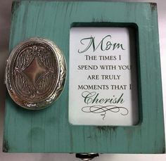 Locket Trinket Jewelry Box Distressed Teal Mom The Times I Spend With You