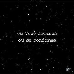 Por uma vida com mais coragem, por favor! #regram @verdadedesafio #frases #vida #coragem #superação