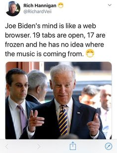 uncle joe biden - Rich Hannigan Veii Joe Biden's mind is a web browser. 19 tabs are open, 17 are frozen and he has no idea where the music is coming from. Funny Memes, Hilarious, Funny Shit, Funny Stuff, Funny Things, Stupid Stuff, Creepy Joe Biden, Conservative Humor, Political Quotes